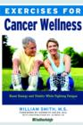Exercises for Cancer Wellness : Restoring Energy and Vitality While Fighting Fatigue - eBook
