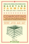 Backyard Farming: Composting : How to Plan, Build, and Maintain Your Own Compost System for a Healthy and Vibrant Garden - eBook