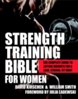 Strength Training Bible for Women : The Complete Guide to Lifting Weights for a Lean, Strong, Fit Body - eBook