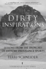Dirty Inspirations : Lessons from the Trenches of Extreme Endurance Sports - eBook