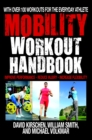The Mobility Workout Handbook : Over 100 Sequences for Improved Performance, Reduced Injury, and Increased Flexibility - eBook