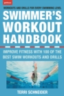 The Swimmer's Workout Handbook : Improve Fitness with 100 Swim Workouts and Drills - eBook