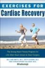 Exercises For Cardiac Recovery : The Strong Heart Fitness Program for Life After Heart Attack & Heart Surgery - Book