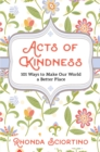 Acts of Kindness : 101 Ways to Make the World a Better Place - eBook