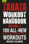 Tabata Workout Handbook, Volume 2 : More than 100 All-New, High Intensity Interval Training Workouts (HIIT) For All - Book