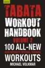 Tabata Workout Handbook, Volume 2 : More than 100 All-New, High Intensity Interval Training Workouts (HIIT) for All Fitness Levels - eBook