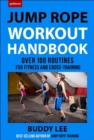 101 Best Jump Rope Workouts : The Ultimate Handbook for the Greatest Exercise on the Planet - Book