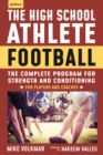 The High School Athlete: Football : The Complete Program for Strength and Conditioning - For Players and Coaches - eBook