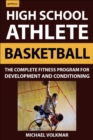 High School Athlete: Basketball : The Complete Fitness Program for Development and Conditioning - Book