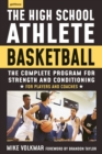 The High School Athlete: Basketball : The Complete Fitness Program for Development and Conditioning - eBook