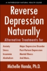 Reverse Depression Naturally : Alternative Treatments for Mood Disorders, Anxiety and Stress - Book