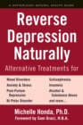Reverse Depression Naturally : Alternative Treatments for Mood Disorders, Anxiety and Stress - eBook