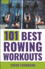 101 Best Rowing Workouts - eBook