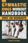 Gymnastic Rings Workout Handbook : Over 100 Workouts for Strength, Mobility and Muscle - eBook
