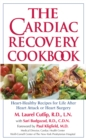 The Cardiac Recovery Cookbook : Heart-Healthy Recipes for Life After Heart Attack or Heart Surgery