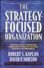 The Strategy-Focused Organization : How Balanced Scorecard Companies Thrive in the New Business Environment - Book