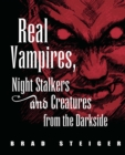 Real Vampires, Night Stalkers and Creatures from the Darkside - eBook
