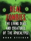 Real Zombies, the Living Dead, and Creatures of the Apocalypse - eBook