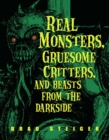 Real Monsters, Gruesome Critters, and Beasts from the Darkside - eBook