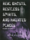 Real Ghosts, Restless Spirits And Haunted Places : Second Edition - Book