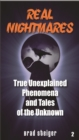 Real Nightmares (Book 2) : True Unexplained Phenomena and Tales of the Unknown - eBook