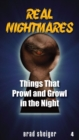 Real Nightmares (Book 4) : Things That Prowl and Growl in the Night - eBook