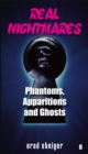 Real Nightmares (Book 8) : Phantoms, Apparitions and Ghosts - eBook