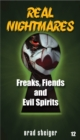 Real Nightmares (Book 12) : Freaks, Fiends and Evil Spirits - eBook
