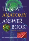 The Handy Anatomy Answer Book - eBook