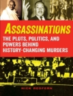 Assassinations : The Plots, Politics, and Powers behind History-Changing Murders - Book