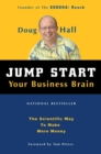 Jump Start Your Business Brain : Scientific Ideas and Advice That Will Immediately Double Your Business Success Rate - eBook