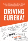 Driving Eureka! : Problem-Solving with Data-Driven Methods & the Innovation Engineering System - eBook