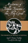 Mysteries of Templar Treasure and the Holy Grail : The Secrets of Rennes Le Chateau - Book