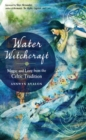 Water Witchcraft : Magic and Lore from the Celtic Tradition - Book