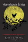 What We Knew in the Night : Reawakening the Heart of Witchcraft - Book