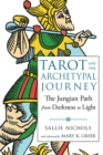 Tarot and the Archetypal Journey : The Jungian Path from Darkness to Light - Book