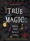 True Magic : Spells That Really Work - Book