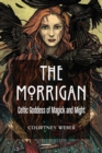 The Morrigan : Celtic Goddess of Magick and Might - Book