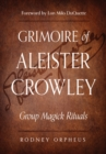 Grimoire of Aleister Crowley : Group Magick Rituals - Book
