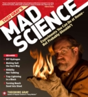 Theo Gray's Mad Science : Experiments You Can do at Home - But Probably Shouldn't - Book