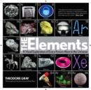 The Elements : A Visual Exploration of Every Known Atom in the Universe - Book