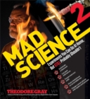 Mad Science 2 : Experiments You Can Do At Home, But STILL Probably Shouldn't - Book