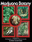 Marijuana Botany : An Advanced Study: The Propagation and Breeding of Distinctive Cannabis - eBook