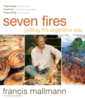 Seven Fires : Grilling the Argentine Way - Book