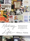 Making a Life : Working by Hand and Discovering the Life You Were Meant to Live - Book