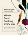 Whole Food Cooking Every Day : Transform the Way You Eat with 250 Vegetarian Recipes Free of Gluten, Dairy, and Refined Sugar - Book