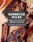 The Artisanal Kitchen: Barbeque Rules : Lessons & Recipes For Superior Smoking & Grilling - Book