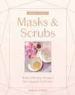 Whole Beauty: Masks & Scrubs - Book