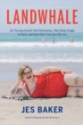 Landwhale : On Turning Insults Into Nicknames, Why Body Image Is Hard, and How Diets Can Kiss My Ass - eBook