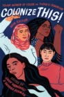 Colonize This! : Young Women of Color on Today's Feminism - Book